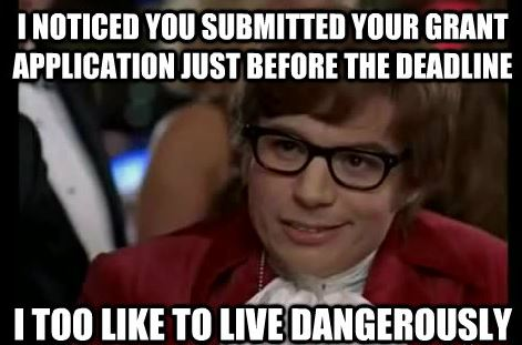 Procrastinating grant submission - living dangerously!